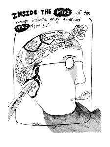 Inside the Mind of the Average Intellectual Artsy All-Around 1990s-Type Gu? - New Yorker Cartoon by Stephanie Skalisky