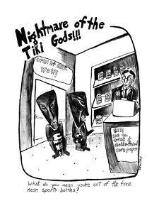 NIGHTMARE OF THE TIKI GODS!!! - New Yorker Cartoon by Stephanie Skalisky