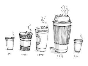 Take out coffee cup sizes become larger as the years progress, then small ? - New Yorker Cartoon by Steve Duenes