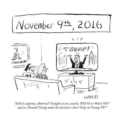 """Still in suspense, America? Tonight at ten, watch, 'Will He or Won't He?'?"" - Cartoon-David Sipress-Premium Giclee Print"