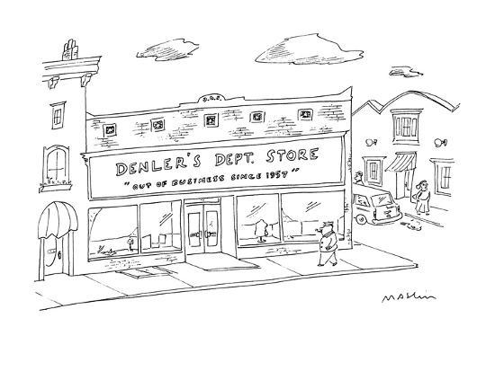 """Store front with sign """"Denler's Dept. Store """"Out of Business Since 1957"""".""""? - New Yorker Cartoon-Michael Maslin-Premium Giclee Print"""
