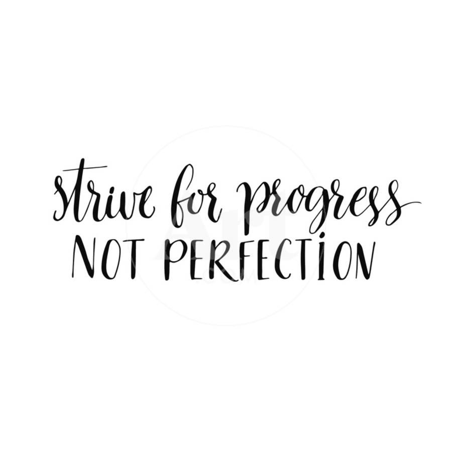 Strive for progress not perfection motivational quote modern calligraphy black text isolated onby kotoko