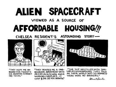 Alien Spacecraft Viewed As A Source Of Affordable Housing!!! - New Yorker Cartoon by Stuart Leeds