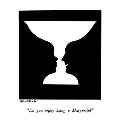 """""""Do you enjoy being a Margarita?"""" - New Yorker Cartoon by Stuart Leeds"""