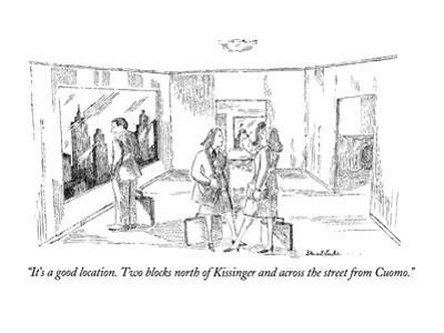 """""""It's a good location.  Two blocks north of Kissinger and across the stree?"""" - New Yorker Cartoon by Stuart Leeds"""