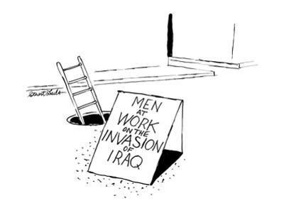 Sign near open manhole reads 'Men at Work on the Invasion of Iraq.' - New Yorker Cartoon by Stuart Leeds