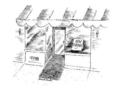 Storefront with sign in window reading 'Now Firing.' - New Yorker Cartoon by Stuart Leeds
