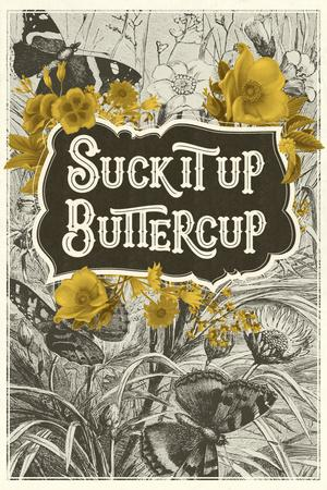 https://imgc.artprintimages.com/img/print/suck-it-up-buttercup_u-l-q1daylb0.jpg?p=0