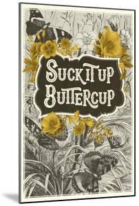 Suck It Up Buttercup