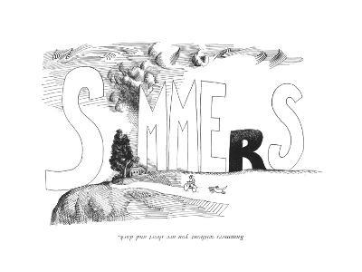 Summers without you are short and dark. - New Yorker Cartoon-Saul Steinberg-Premium Giclee Print
