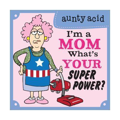 Super Power I-Aunty Acid-Art Print