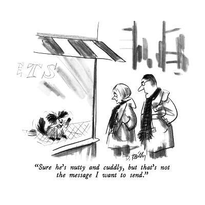 """""""Sure he's nutty and cuddly, but that's not the message I want to send."""" - New Yorker Cartoon-Donald Reilly-Premium Giclee Print"""