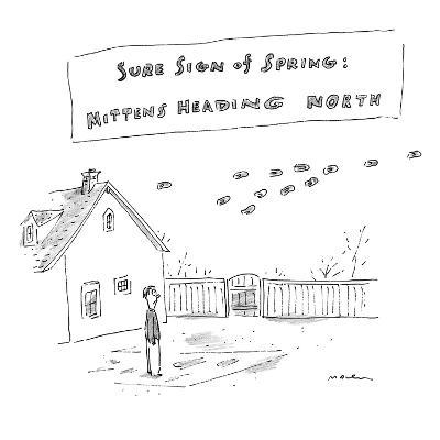 """Sure Sign of Spring: Mittens Heading North"" - New Yorker Cartoon-Michael Maslin-Premium Giclee Print"