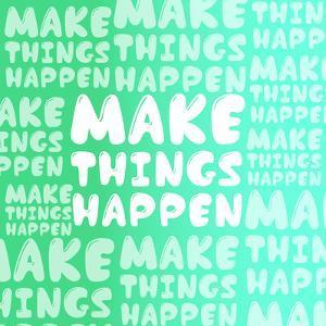 Make Things Happen by Susana Paz