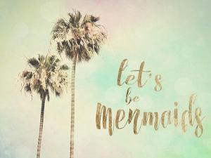 Let's be Mermaids by Sylvia Coomes