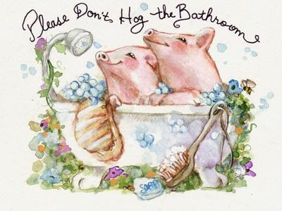 Please Don't Hog The Bathroom Pigs