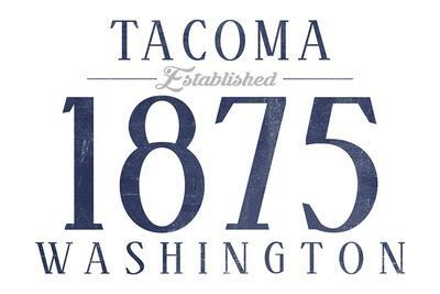https://imgc.artprintimages.com/img/print/tacoma-washington-established-date-blue_u-l-q1grg5i0.jpg?p=0