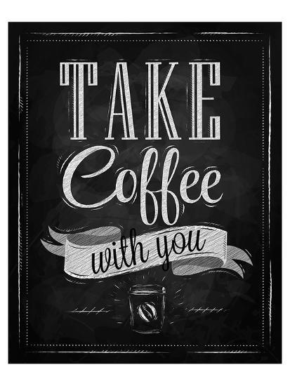 Take Coffee With You-Sign--Art Print
