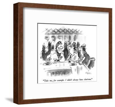"""""""Take me, for example.  I didn't always have charisma."""" - New Yorker Cartoon-Lee Lorenz-Framed Premium Giclee Print"""