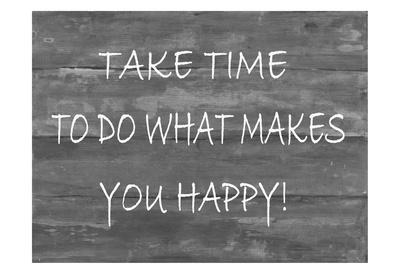 TakeTime To Do What Makes You Happy-Smith Haynes-Art Print