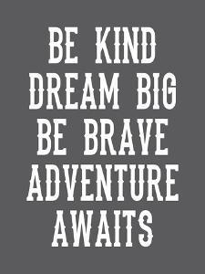 Be Brave on Grey by Tamara Robinson