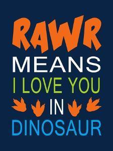 Dinosaur Rawr Quote by Tamara Robinson