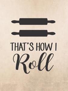 That's How I Roll by Tamara Robinson