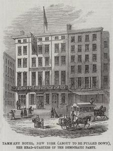 Tammany Hotel, New York (About to Be Pulled Down), the Head-Quarters of the Democratic Party