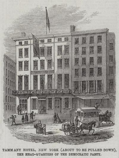 Tammany Hotel, New York (About to Be Pulled Down), the Head-Quarters of the Democratic Party--Giclee Print