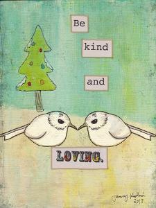 Be Kind and Loving by Tammy Kushnir