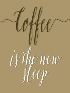 Coffee Is the New Sleep by Tara Moss