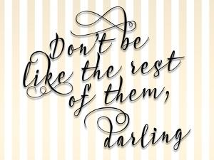 Dont Be Like the Rest by Tara Moss