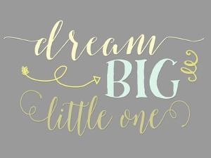 Dream Big Little One by Tara Moss