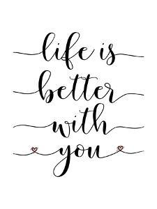 Life is Better With You by Tara Moss