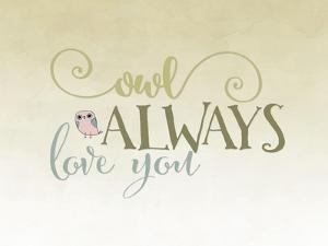 Owl Always Love You by Tara Moss