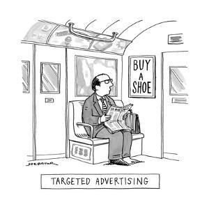 """TARGETED ADVERTISING"" A man sits on the subway wearing only one shoe. An? - New Yorker Cartoon"