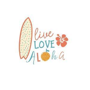 Live, Love, Aloha - Summer Emblem by Tasiania