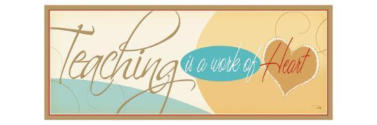 Teaching is a work of Heart-Pela Design-Premium Giclee Print