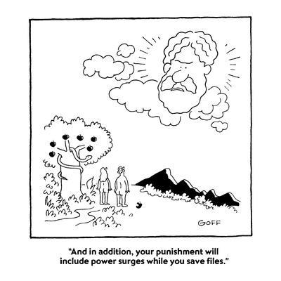 """""""And in addition, your punishment will include power surges while you save?"""" - Cartoon"""