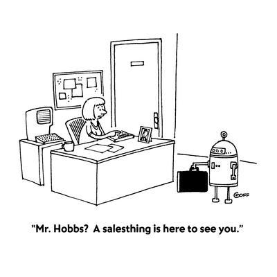 """""""Mr. Hobbs?  A salesthing is here to see you."""" - Cartoon"""