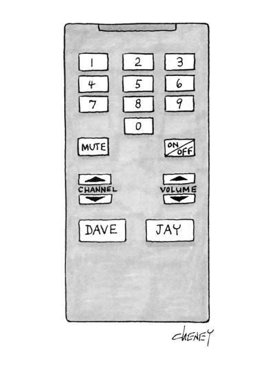 Television remote control has buttons for Dave (Letterman) and Jay (Leno). - New Yorker Cartoon-Tom Cheney-Premium Giclee Print