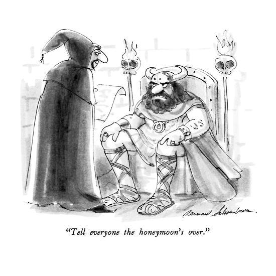 """Tell everyone the honeymoon's over."" - New Yorker Cartoon-Bernard Schoenbaum-Premium Giclee Print"