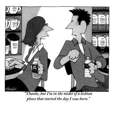 """Thanks, but I'm in the midst of a lesbian phase that started the day I wa?"" - New Yorker Cartoon-William Haefeli-Premium Giclee Print"