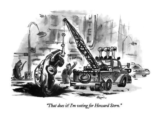 """That does it!  I'm voting for Howard Stern."" - New Yorker Cartoon-Lee Lorenz-Premium Giclee Print"