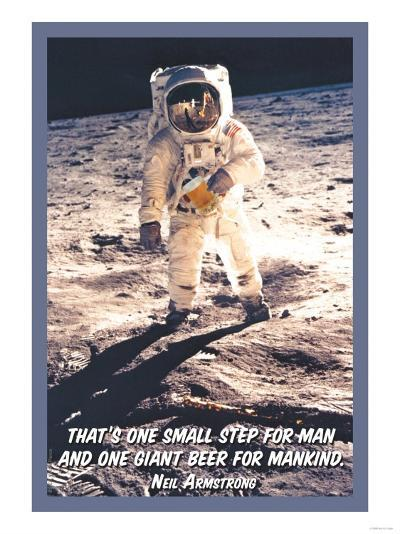 That is One Small Step for Man and a Giant Beer for Mankind--Art Print