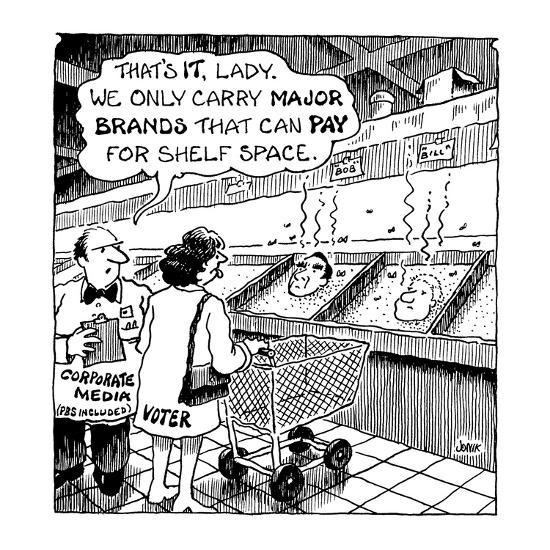 That's it, lady.  We only carry major brands that can pay for shelf space.' - Cartoon-John Jonik-Premium Giclee Print