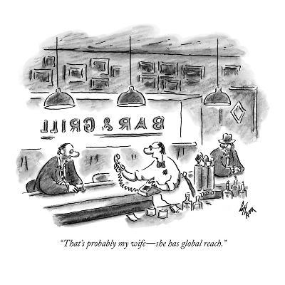 """That's probably my wife?she has global reach."" - New Yorker Cartoon-Frank Cotham-Premium Giclee Print"