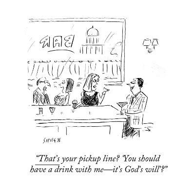 """""""That's your pickup line? 'You should have a drink with me?it's God's will - Cartoon-David Sipress-Premium Giclee Print"""