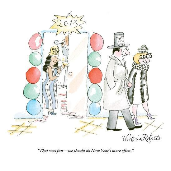 """That was fun?we should do New Year's more often."" - New Yorker Cartoon-Victoria Roberts-Premium Giclee Print"
