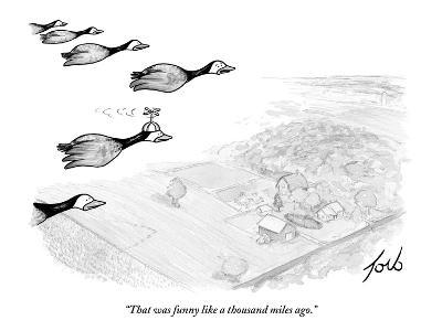 """That was funny like a thousand miles ago."" - New Yorker Cartoon-Tom Toro-Premium Giclee Print"